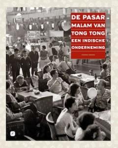 De Pasar Malam van Tong Tong, een Indische onderneming